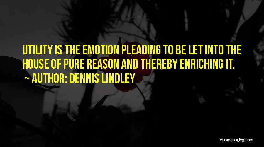 Emotion Over Reason Quotes By Dennis Lindley