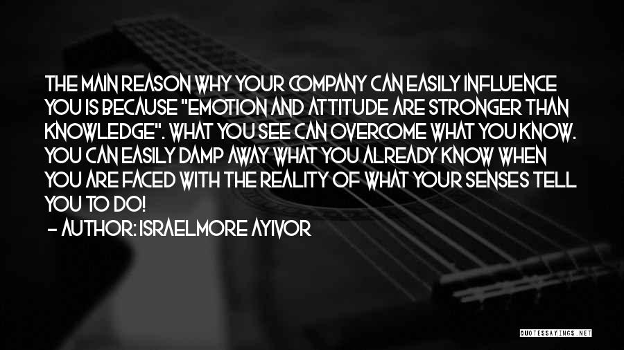 Emotion Over Reason Quotes By Israelmore Ayivor