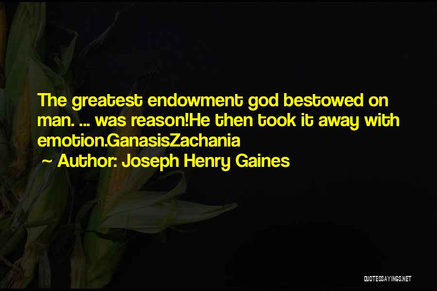 Emotion Over Reason Quotes By Joseph Henry Gaines