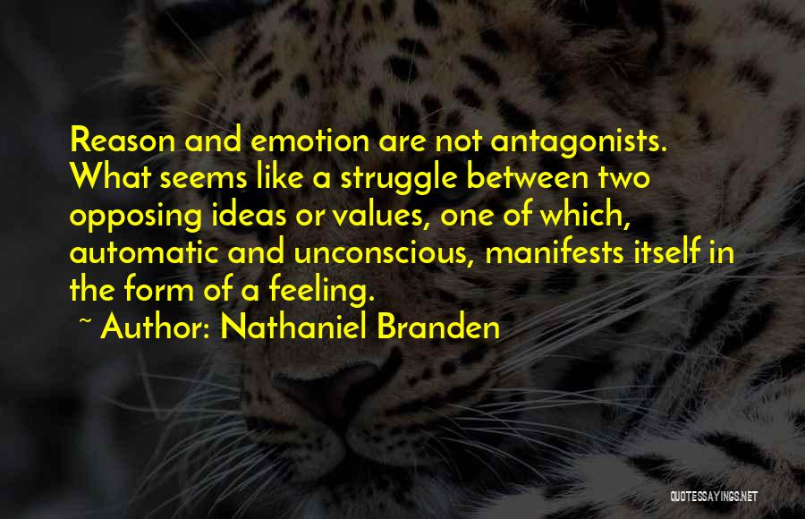Emotion Over Reason Quotes By Nathaniel Branden