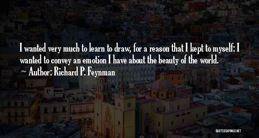 Emotion Over Reason Quotes By Richard P. Feynman