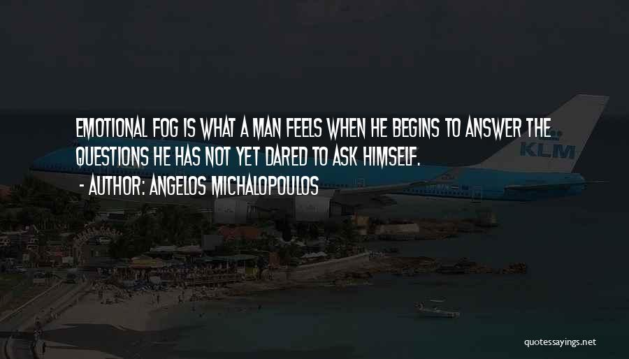 Emotional Best Man Quotes By Angelos Michalopoulos