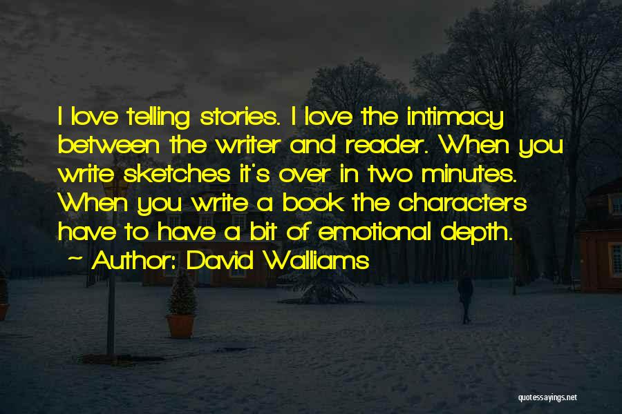 Emotional Depth Quotes By David Walliams