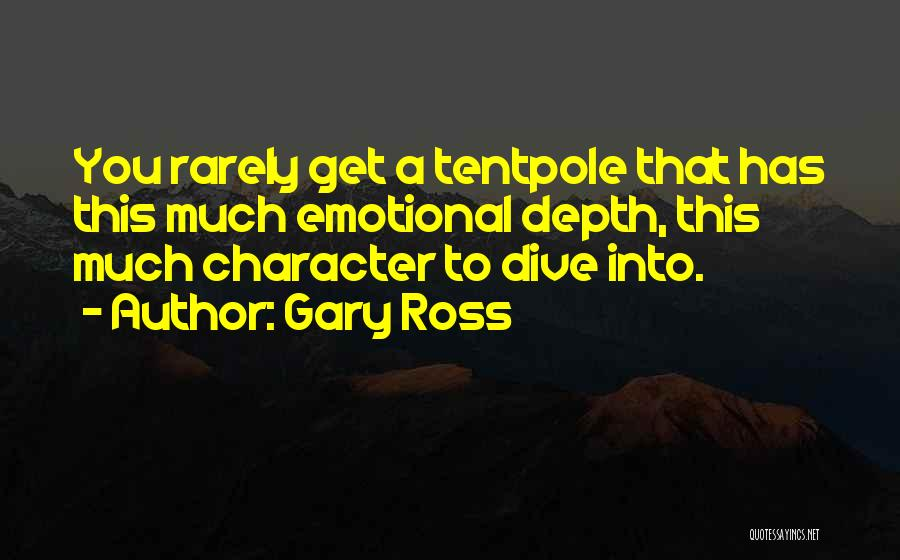 Emotional Depth Quotes By Gary Ross