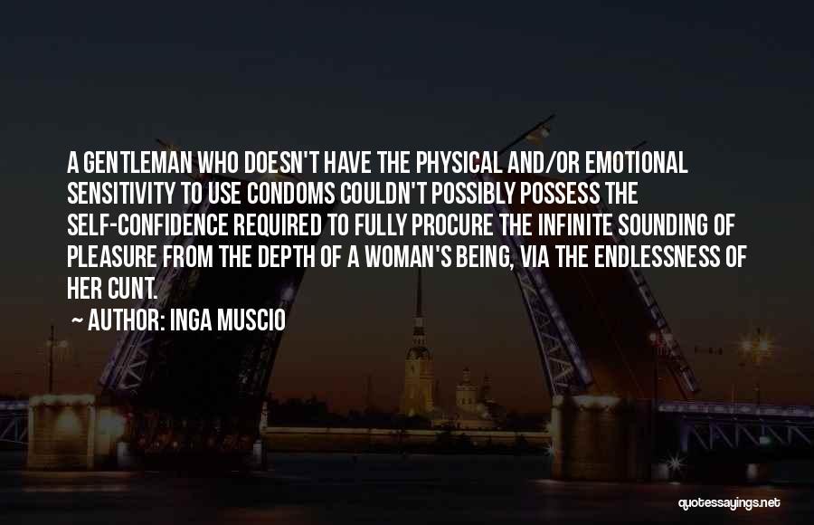 Emotional Depth Quotes By Inga Muscio