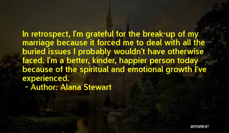 Emotional Growth Quotes By Alana Stewart