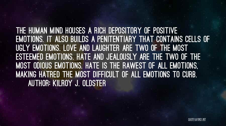 Emotional Growth Quotes By Kilroy J. Oldster