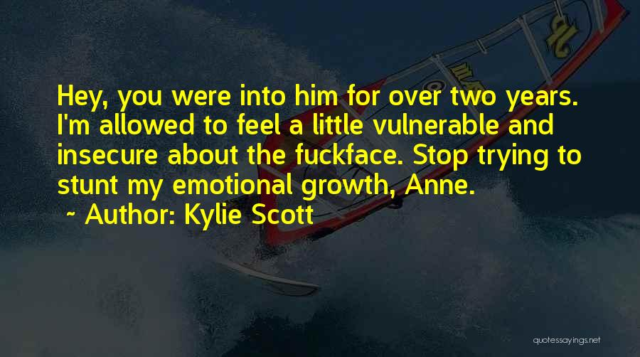Emotional Growth Quotes By Kylie Scott