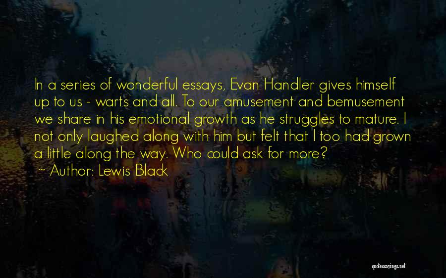 Emotional Growth Quotes By Lewis Black