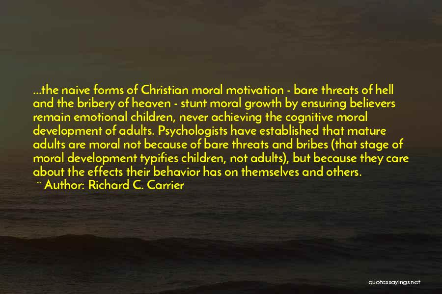 Emotional Growth Quotes By Richard C. Carrier