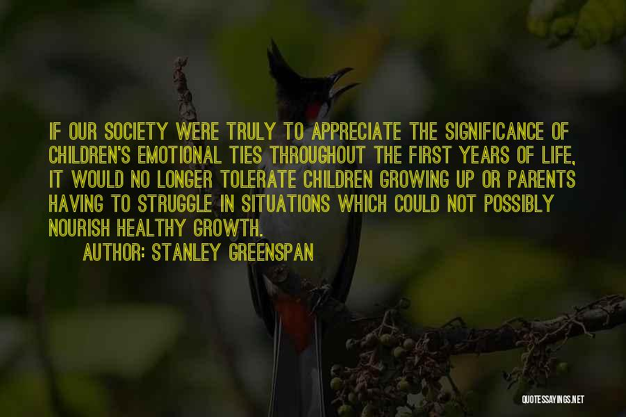 Emotional Growth Quotes By Stanley Greenspan