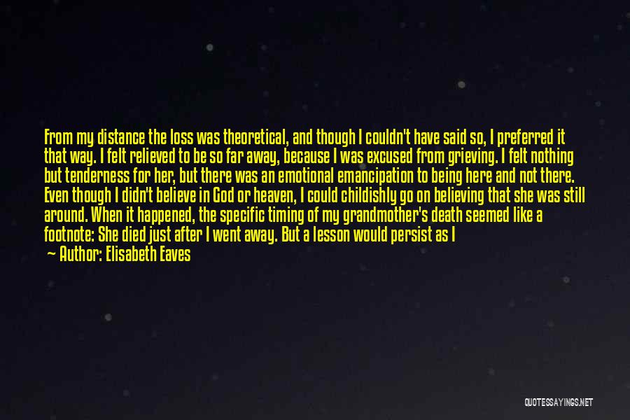 Emotional Loss Quotes By Elisabeth Eaves