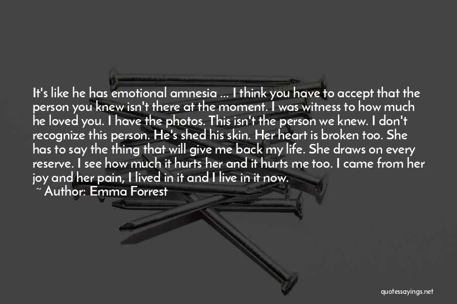 Emotional Loss Quotes By Emma Forrest