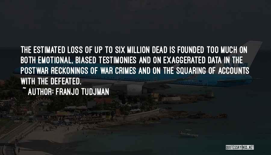 Emotional Loss Quotes By Franjo Tudjman