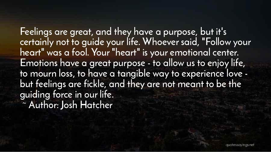 Emotional Loss Quotes By Josh Hatcher