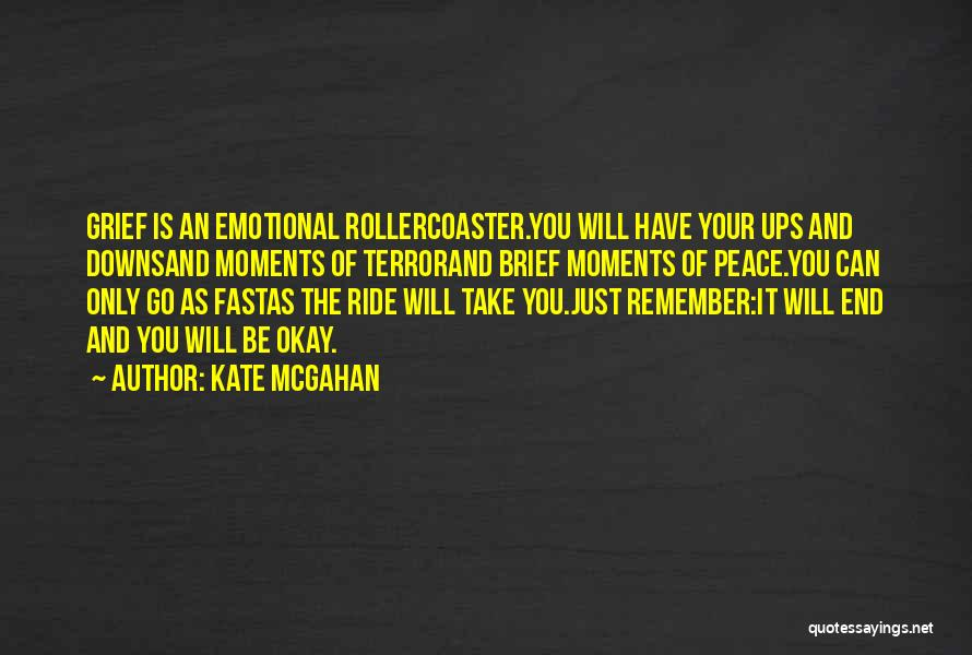 Emotional Loss Quotes By Kate McGahan