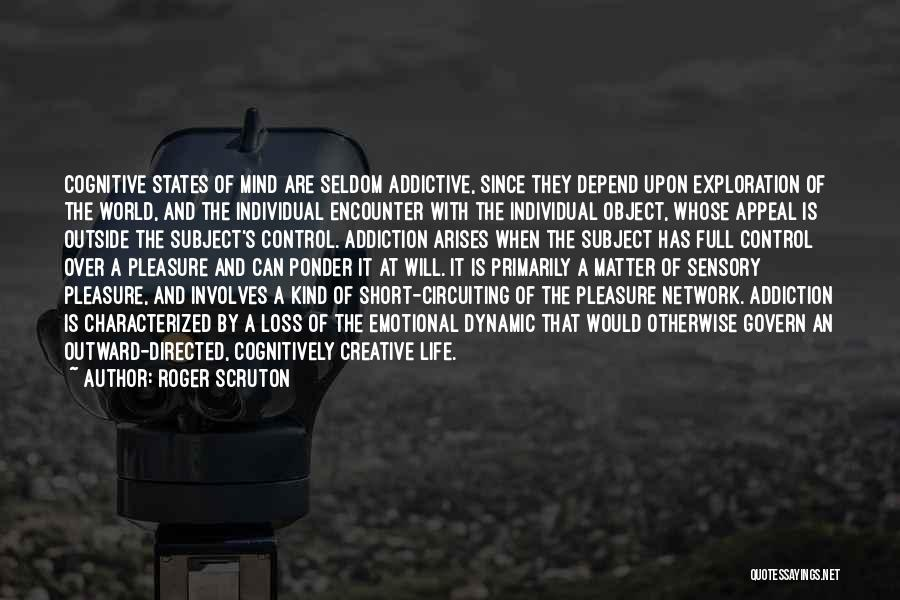 Emotional Loss Quotes By Roger Scruton