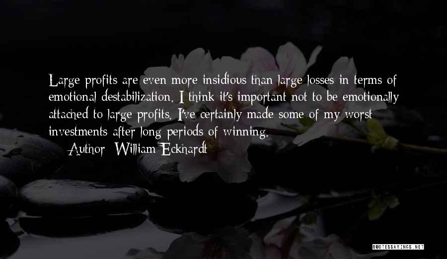 Emotional Loss Quotes By William Eckhardt