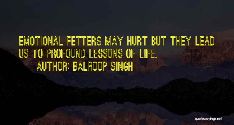 Emotional Pain Quotes By Balroop Singh