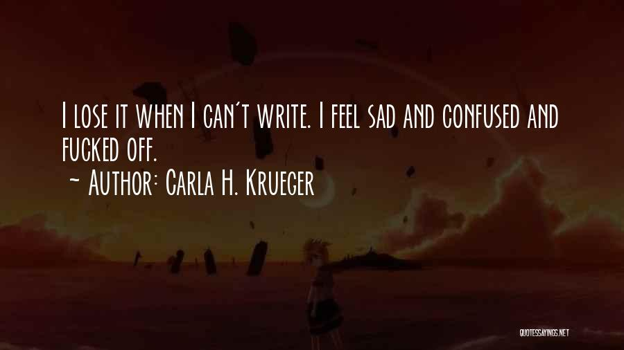 Emotional Pain Quotes By Carla H. Krueger
