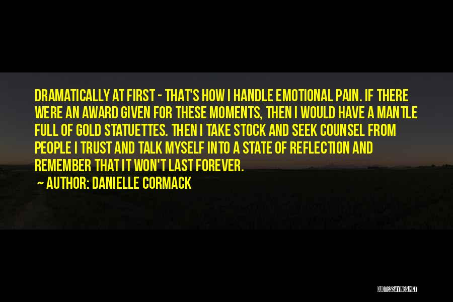Emotional Pain Quotes By Danielle Cormack