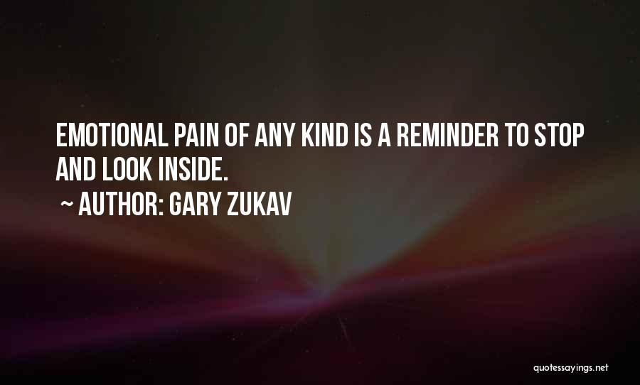 Emotional Pain Quotes By Gary Zukav