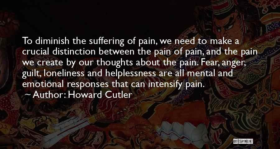 Emotional Pain Quotes By Howard Cutler