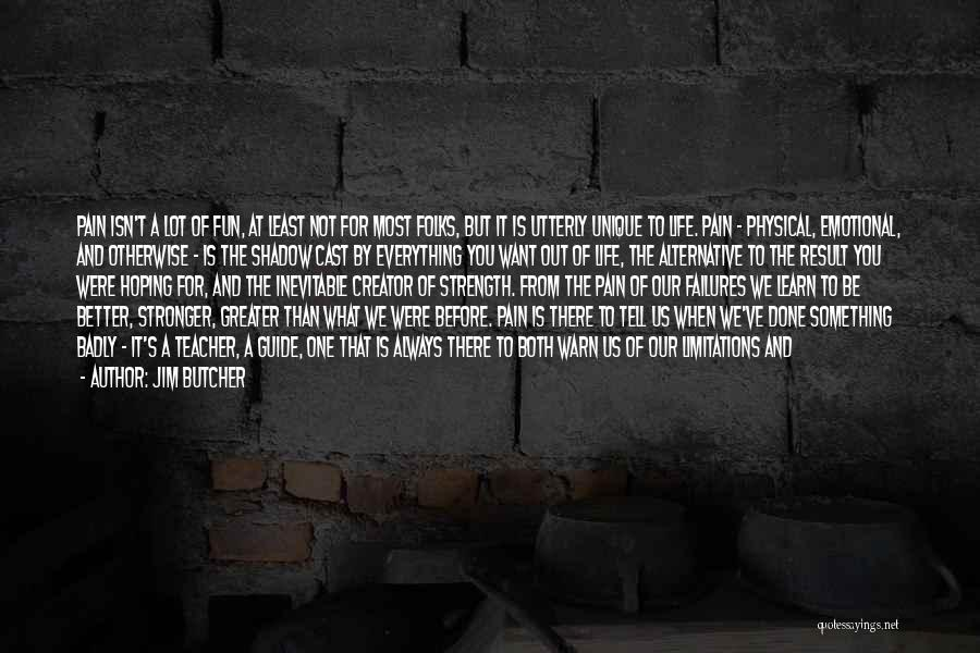 Emotional Pain Quotes By Jim Butcher