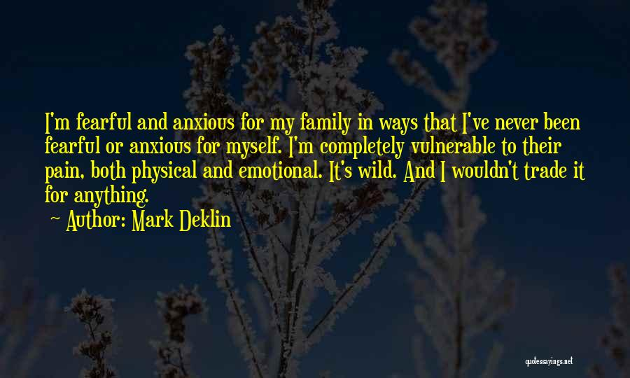 Emotional Pain Quotes By Mark Deklin