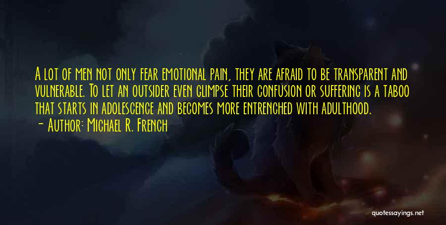 Emotional Pain Quotes By Michael R. French
