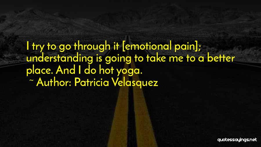 Emotional Pain Quotes By Patricia Velasquez