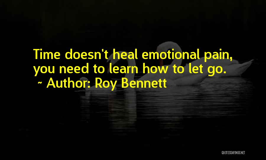 Emotional Pain Quotes By Roy Bennett