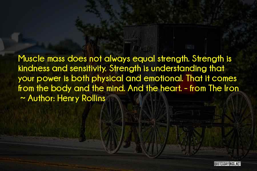 Emotional Sensitivity Quotes By Henry Rollins