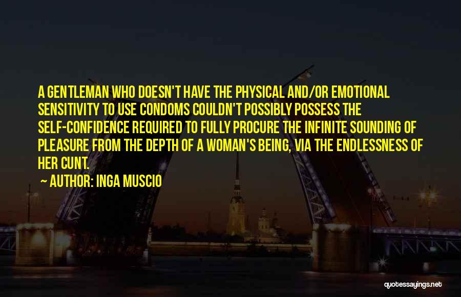 Emotional Sensitivity Quotes By Inga Muscio