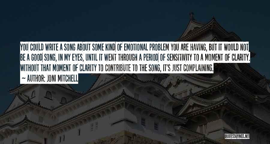 Emotional Sensitivity Quotes By Joni Mitchell