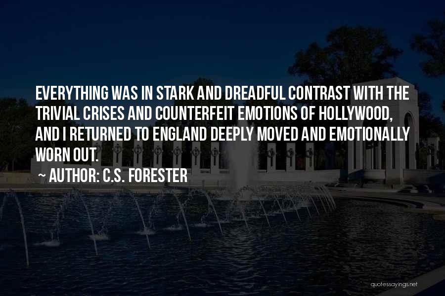 Emotionally Worn Out Quotes By C.S. Forester