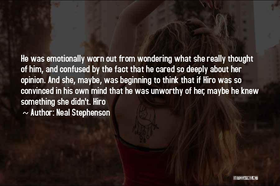 Emotionally Worn Out Quotes By Neal Stephenson