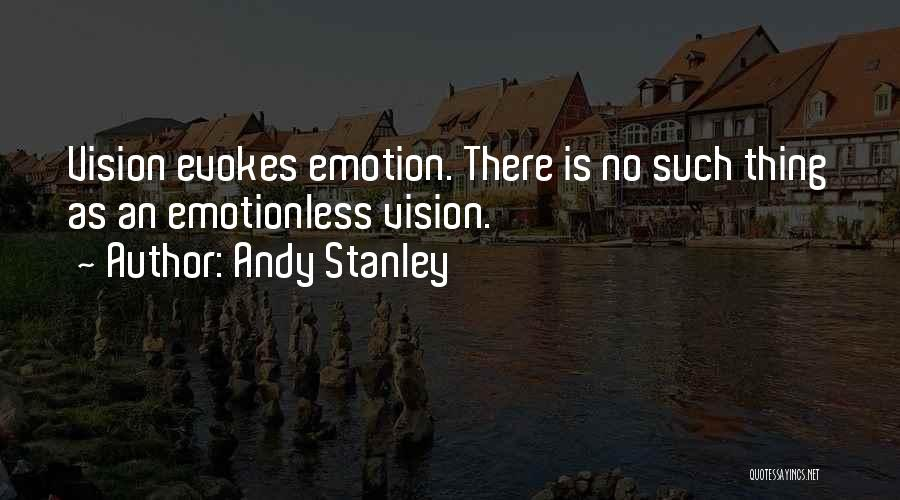 Emotionless Quotes By Andy Stanley