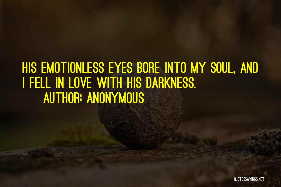 Emotionless Quotes By Anonymous