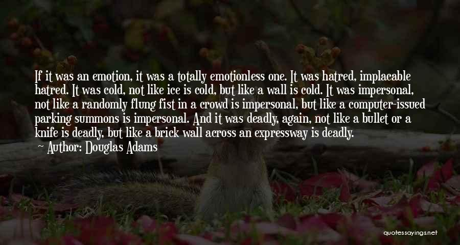 Emotionless Quotes By Douglas Adams