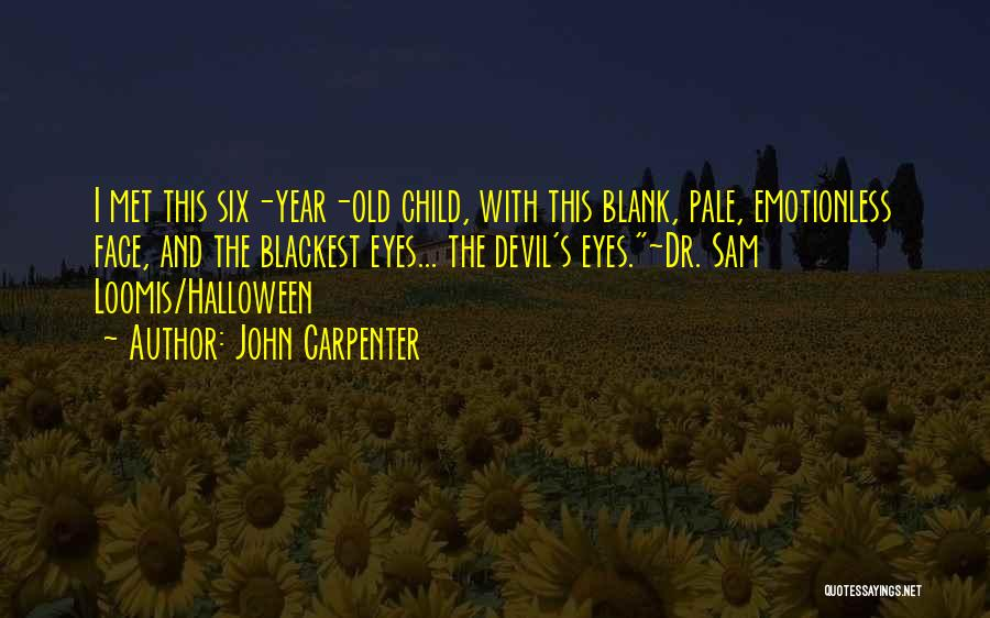 Emotionless Quotes By John Carpenter