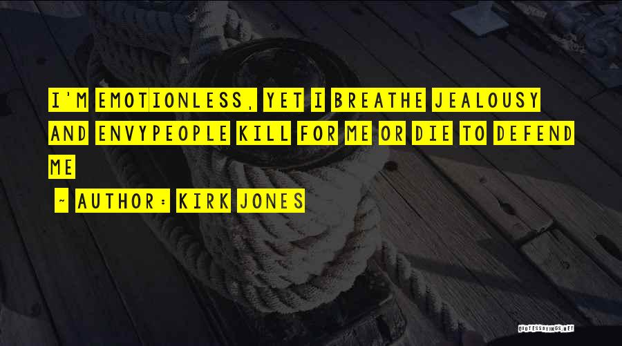Emotionless Quotes By Kirk Jones