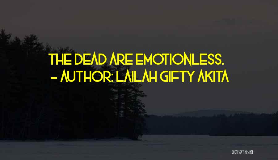 Emotionless Quotes By Lailah Gifty Akita