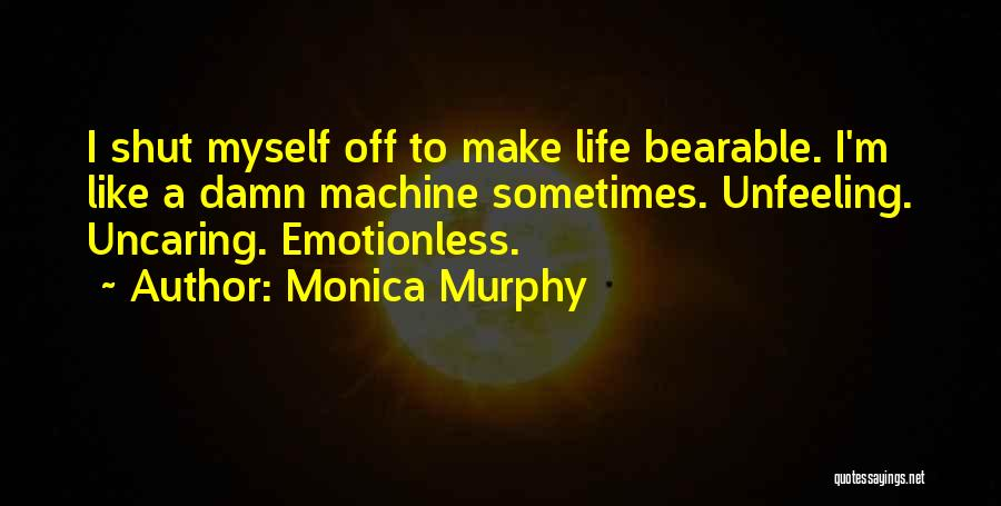 Emotionless Quotes By Monica Murphy