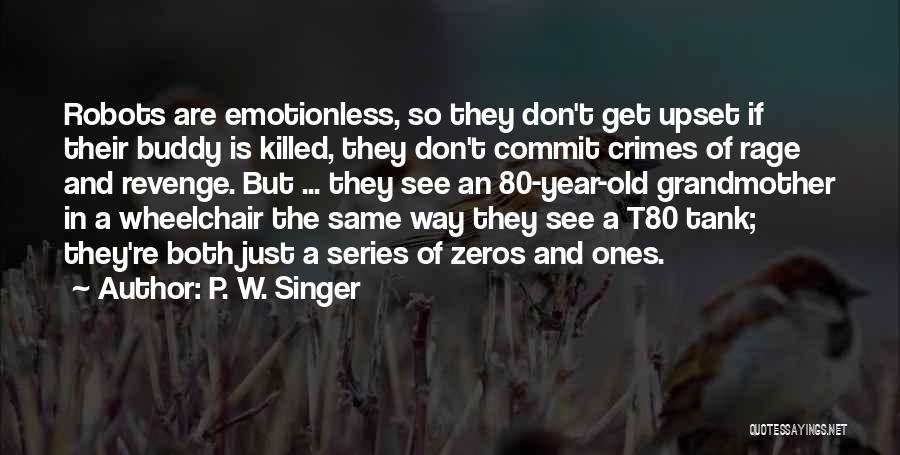 Emotionless Quotes By P. W. Singer