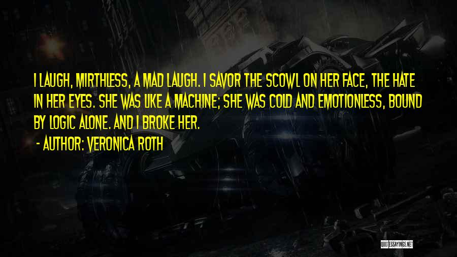 Emotionless Quotes By Veronica Roth