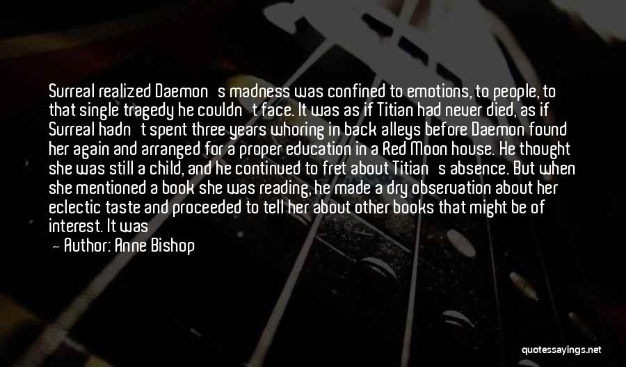 Emotions And Art Quotes By Anne Bishop