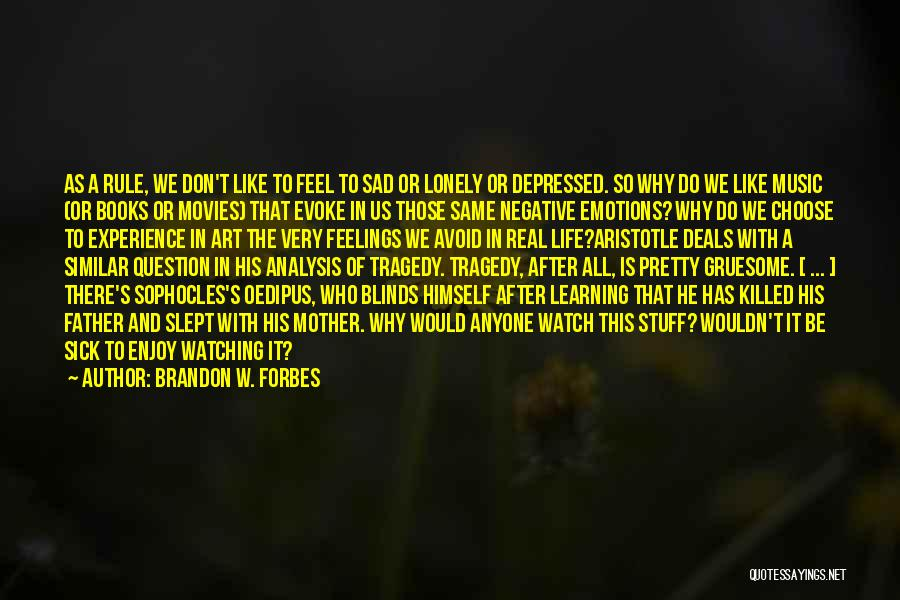 Emotions And Art Quotes By Brandon W. Forbes