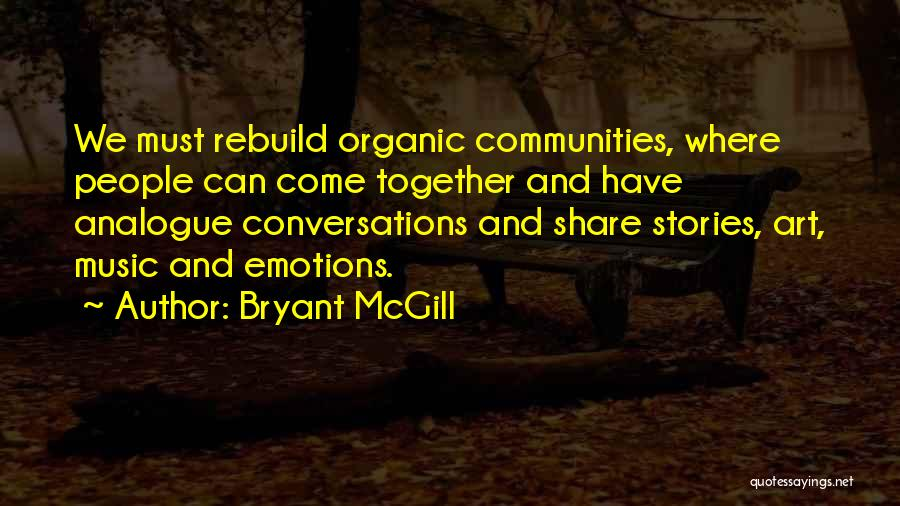 Emotions And Art Quotes By Bryant McGill
