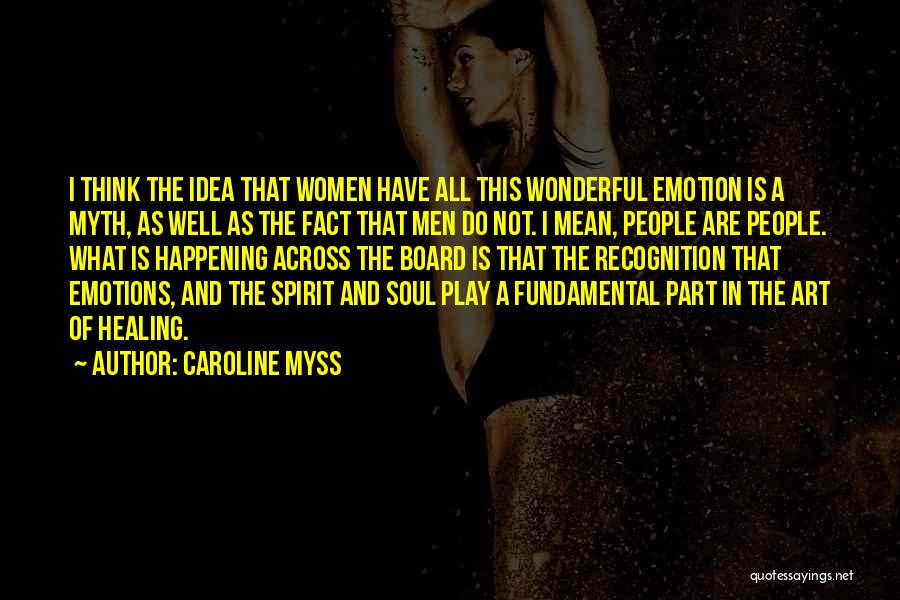 Emotions And Art Quotes By Caroline Myss